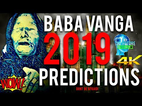 🔵THE REAL BABA VANGA PREDICTIONS FOR 2019 REVEALED!!! MUST S