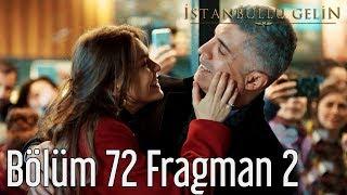 İstanbullu Gelin 72. Bölüm 2. Fragman