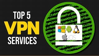 Top 5 Best VPN Services (2017)
