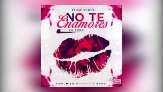 Panchito R Feat La Rana - No Te Enamores  | Audio Oficial
