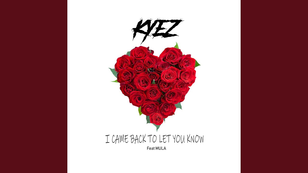 I Came Back to Let You Know (feat. Mula) - YouTube
