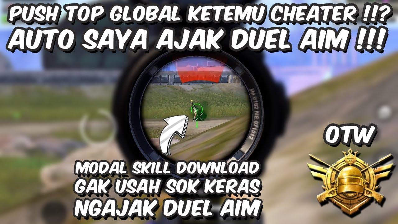 KETEMU PERUSAK GAME PAS LAGI PUSH TOP GLOBAL !!? AUTO SAYA LOBBYKAN !!! SKILL DOWNLOAD KOK SOK KERAS