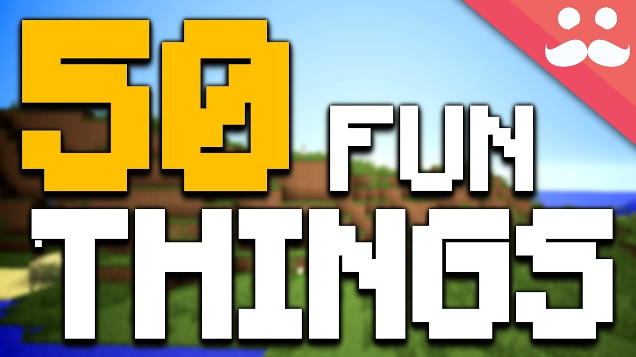 50 FUN THINGS to do in MINECRAFT!