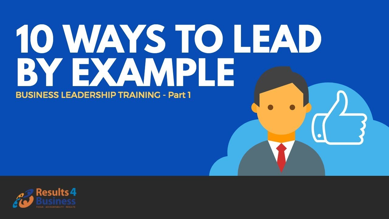 10 ways to lead by example - effective leadership training in nm