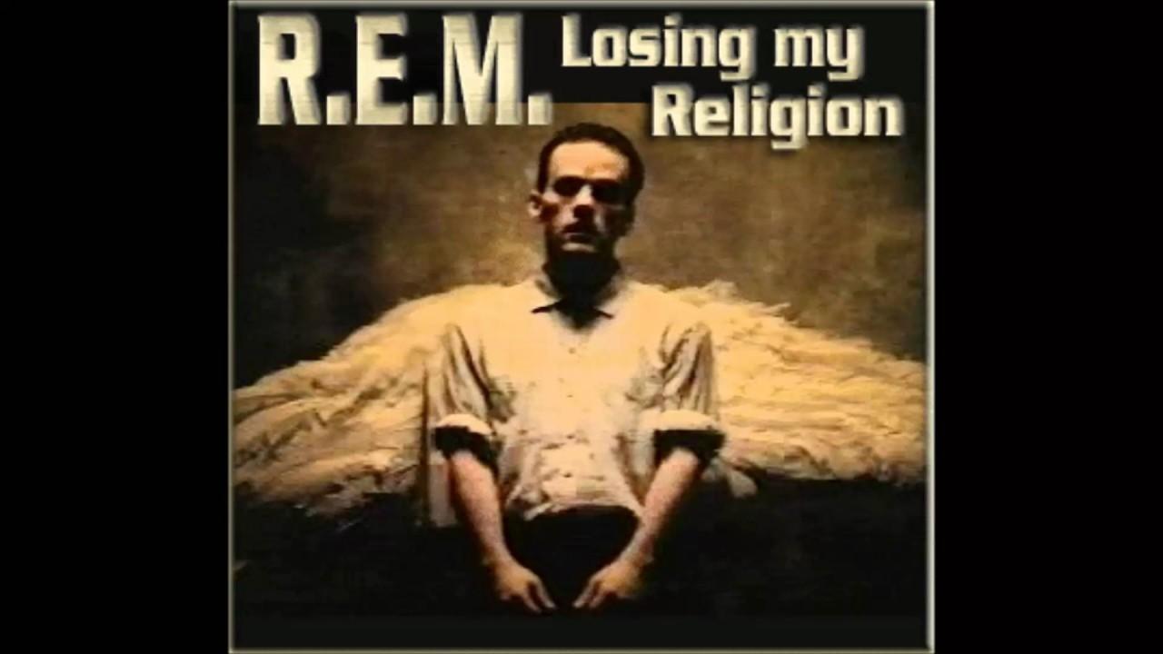 r e m losing my religion