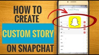 How to Create Custom Story on Snapchat
