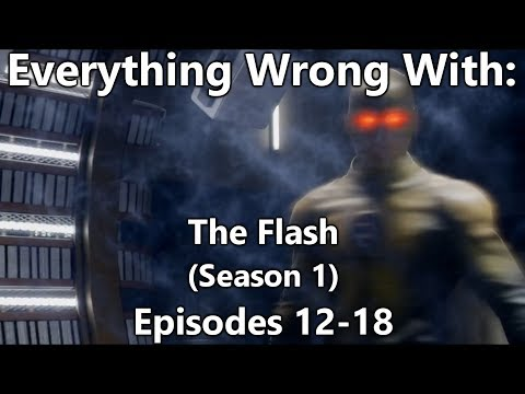 Everything Wrong With: The Flash | Season 1 | Part 3/4