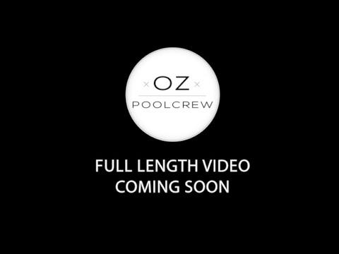 OZ POOLCREW FULL LENGTH VIDEO - TRAILER