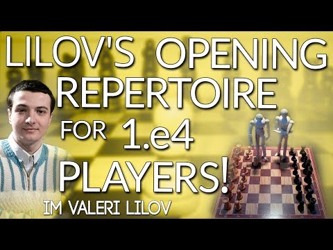 Valeri Lilov's Opening Repertoire for 1.e4 players! (Webinar Replay)