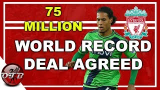 WORLD RECORD Virgil Van Dijk 75 Million Deal Agreed #LFC #VVD