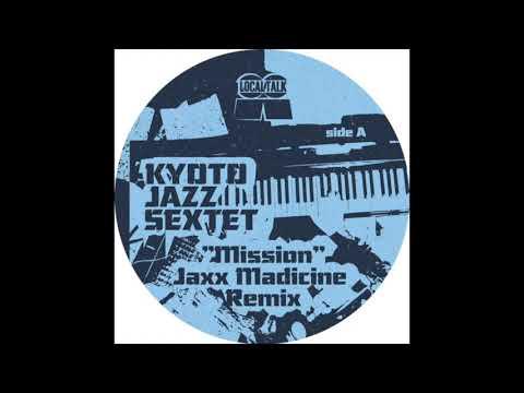 "Kyoto Jazz Sextet - Mission (Jaxx Madicine Remix) (10"" - LT089, Side A) 2018 Mp3"