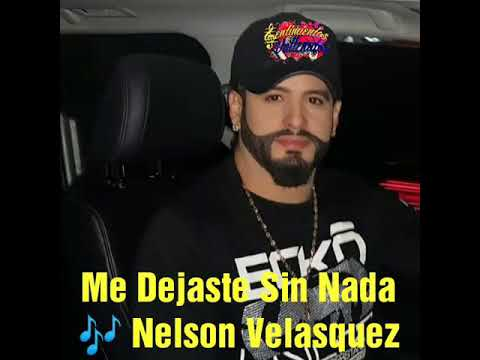 Me Dejaste Sin Nada - Nelson Velasquez 2019