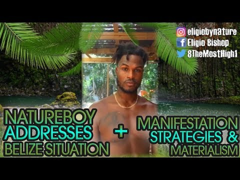 Natureboy Addresses Personal Situation in Belize, Manifestation Strategies & Materialism