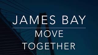 Gambar cover James Bay - Move Together (Lyrics/Tradução/Legendado)(HQ)