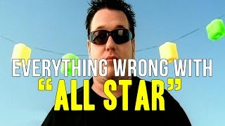 Repeat youtube video Everything Wrong With Smash Mouth -