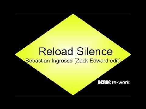 Sebastian Ingrosso -Reload Silence (Zack Edward edit) B€RR€ RE-WORK
