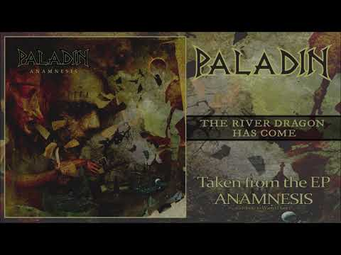 PALADIN - THE RIVER DRAGON HAS COME (OFFICIAL AUDIO)