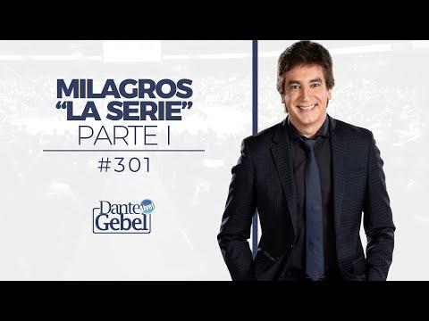 "Dante Gebel 301  Milagros ""La serie"" – Parte I"