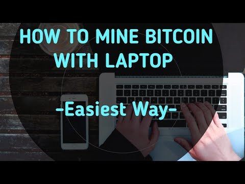How To Mine Bitcoin With Laptop -Easiest Way-