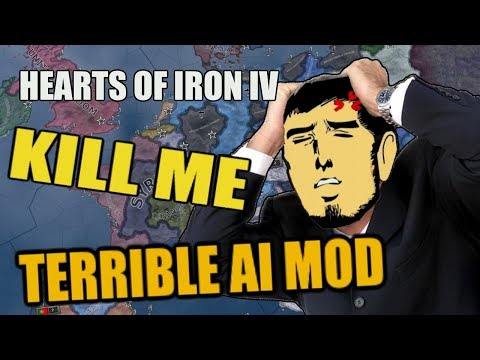 Hearts Of Iron 4: TERRIBLE AI MOD (PLEASE SEND HELP)