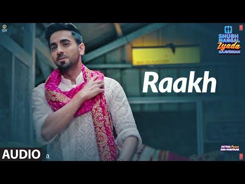 Full Audio: Raakh | Shubh Mangal Zyada Saavdhan | Ayushmann K, Jeetu | Arijit Singh | Tanishk - Vayu