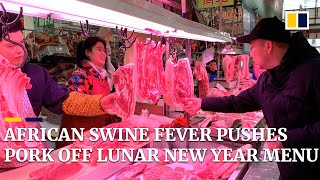 China's outbreak of African swine fever pushes pork off the Lunar New Year menu