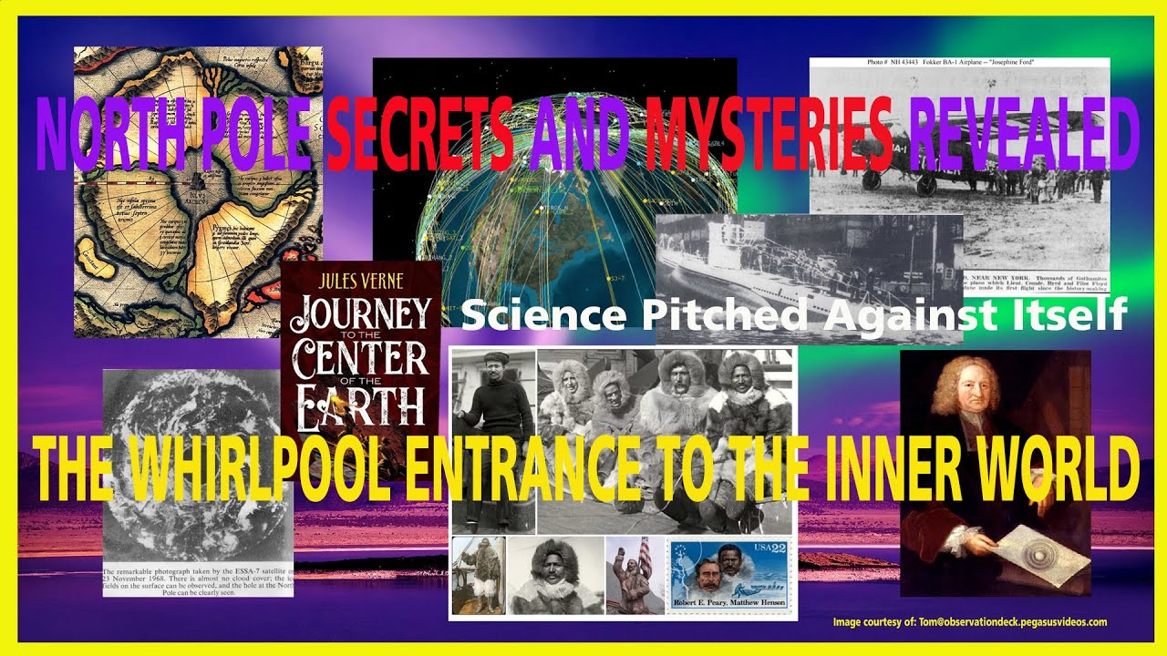 North Pole SECRETS and MYSTERIES Revealed; The Whirlpool Entrance To The Inner World