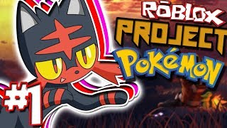 MY BRAND NEW POKEMON ADVENTURE! LETS GO LITTEN! | Roblox: Project Pokemon - Episode 1