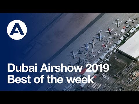 Dubai Airshow 2019: Best of the week