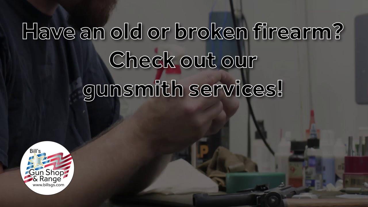 Gunsmith - Bill's Gun Shop & Range