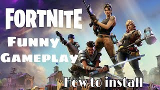 How to Download Fortnite Battle Royale and A Funny Battle Royale Gameplay