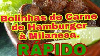 Bolinhas de Carne de Hamburger à Milanesa. Rápido e Prático.