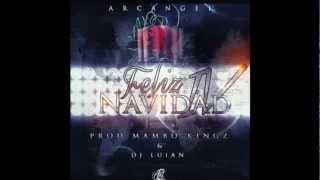 ARCANGEL - FELIZ NAVIDAD 4 (PROD BY. MAMBO KINGZ & DJ LUIAN) (@ArcangelPrrra)