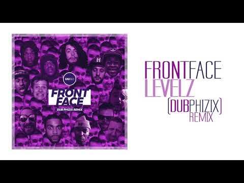 LEVELZ - FRONT FACE (Dub Phizix Remix)