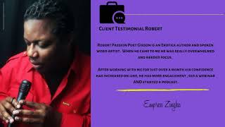 "Empress Zingha - Creative Arts Coaching: Robert ""Passion Poet"" Gibson"