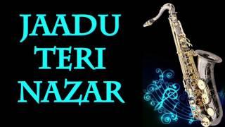 #111:-Jaadu Teri Nazar-Darr| Saxophone Instrumental
