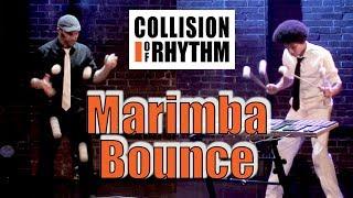 """MARIMBA BOUNCE"" by Collision of Rhythm"