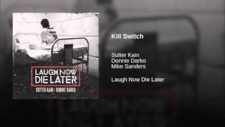 Sutter Kain & Donnie Darko - Kill Switch (feat. Mike Sanders)