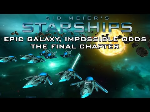 Starships - Epic Galaxy, Impossible Odds (Final Chapter)