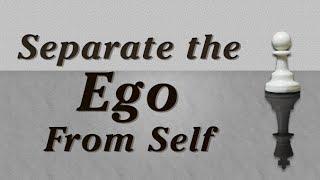 Separe el Ego del Ser