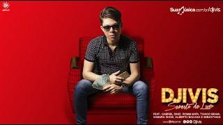 DJ IVIS - SERESTA DE LUXO - SUCESSO [2015]