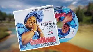 EVANG. NAOMI EHIGIE - Good-news Audio