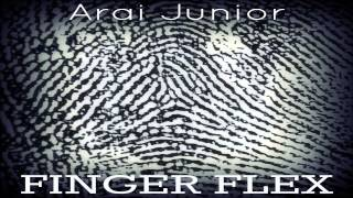 Arai Junior - Finger Flex (Original Mix)