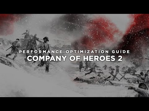 Company Of Heroes 2 - How To Fix Lag/Get More FPS And Improve Performance