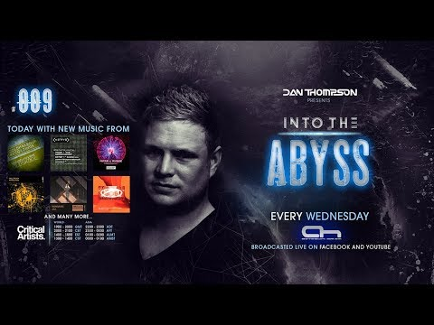"""Dan Thompson: """"Into The Abyss Radioshow #009"""""""