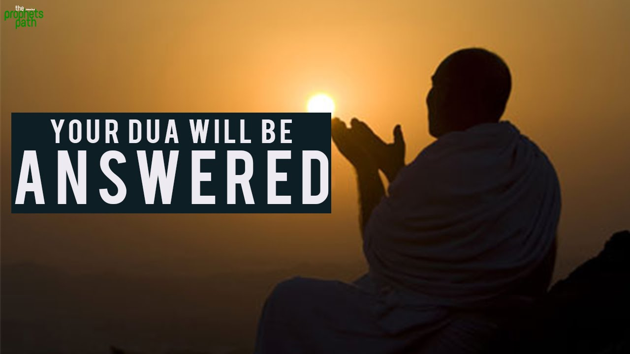Your Duas Will Be Answered