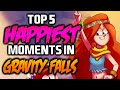 TOP 5 HAPPIEST MOMENTS IN GRAVITY FALLS 2 - Gravity Falls