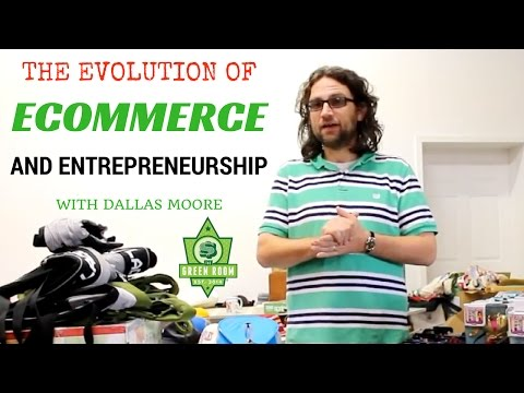 The Evolution of Ecommerce And The Journey of Entrepreneurship With Dallas Moore