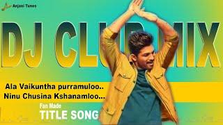 dj-club-mix-ala-vaikunthapurramuloo-ninu-chusina-kshanam-lo-telugu-dj-songs-anjani-tunes
