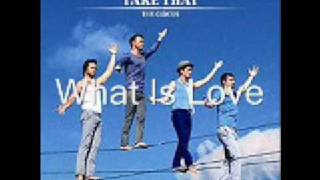 Watch Take That What Is Love video